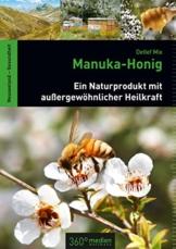 Manuka-Honig: Ein Naturprodukt mit außergewöhnlicher Heilkraft von Detlef Mix (24. März 2014) Gebundene Ausgabe - 1